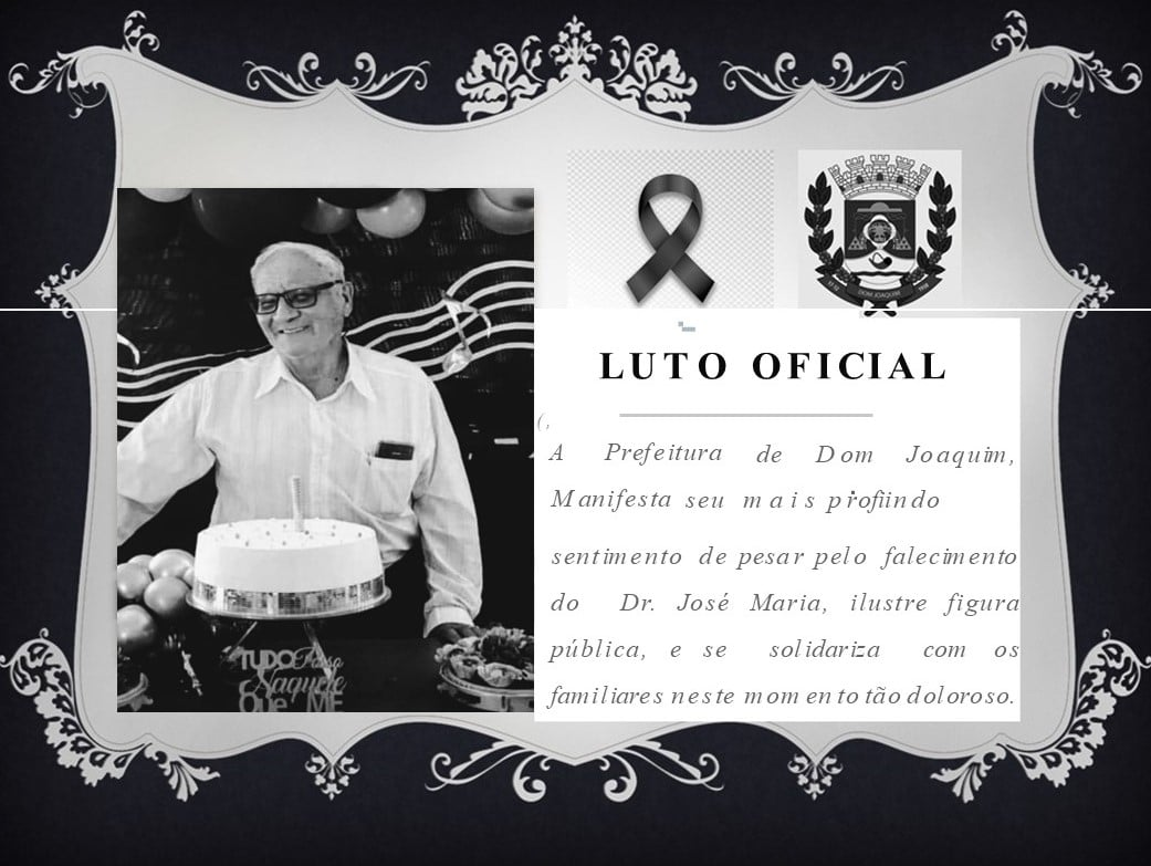 PREFEITURA DE DOM JOAQUIM DECRETA LUTO OFICIAL DE TRÊS DIAS