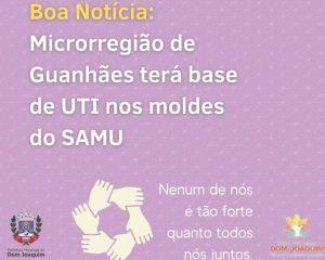 A MICRORREGIÃO DE GUANHÃES SERÁ CONTEMPLADA COM BASE DE UTI MÓVEL