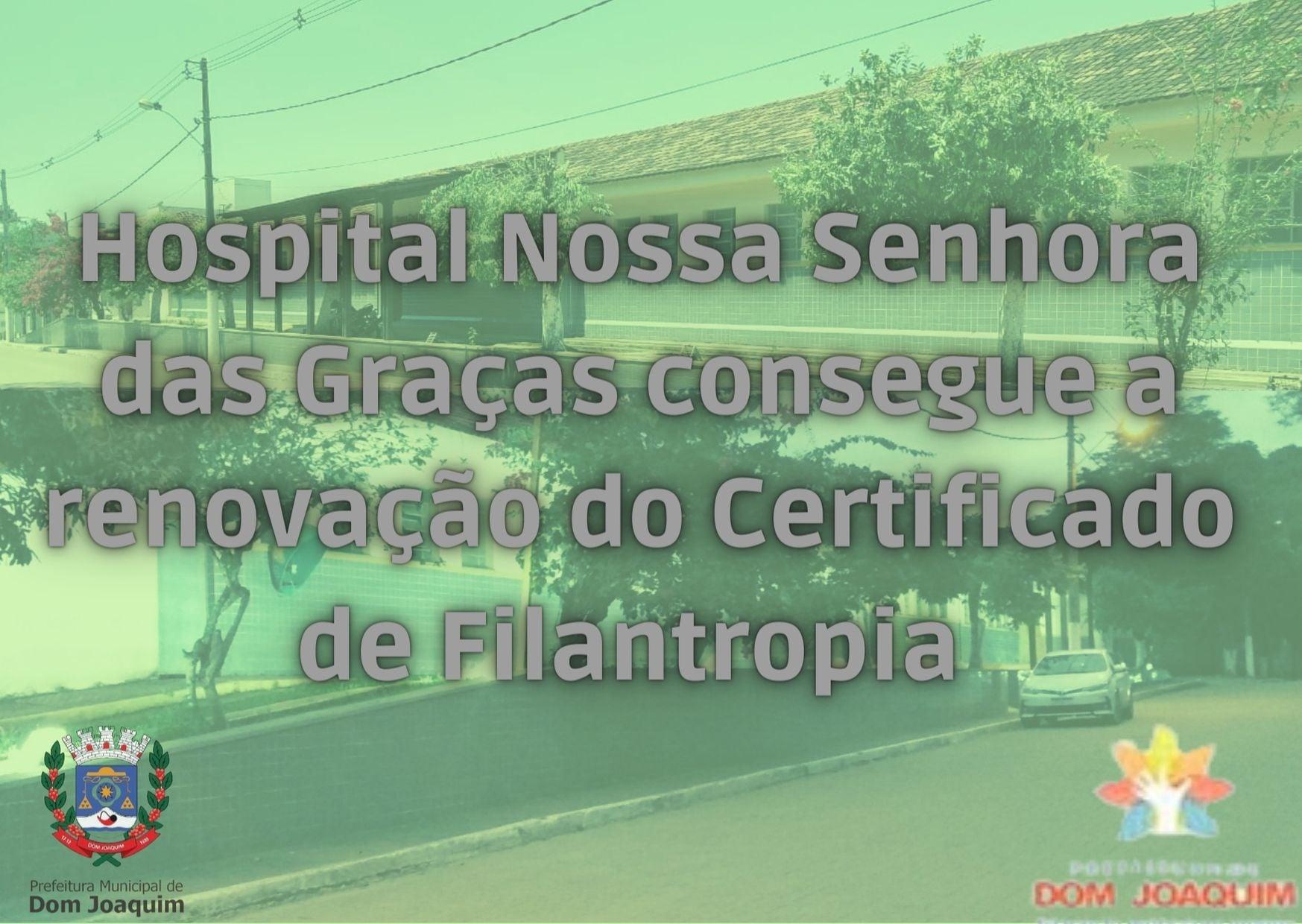 O HOSPITAL NOSSA SENHORA DAS GRAÇAS CONSEGUE RENOVAR O TÍTULO DE FILANTROPIA