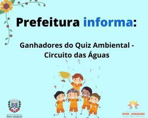 A Prefeitura de Dom Joaquim através das Secretarias de Meio Ambiente e Educação, divulga resultados do Quiz Ambiental
